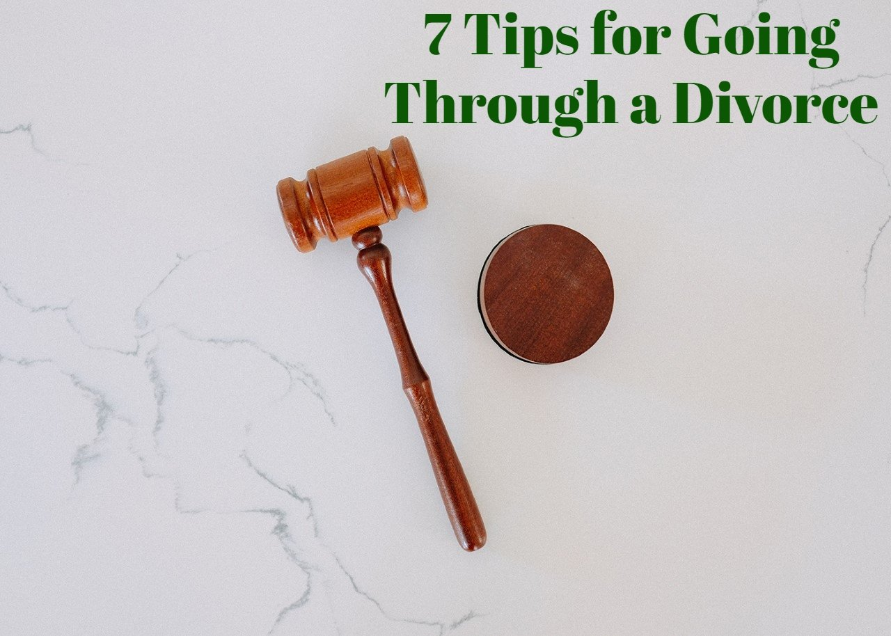 7 Tips for Going Through a Divorce