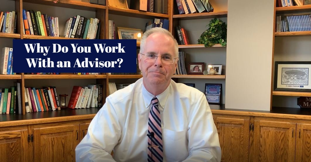 Why Do You Work With an Advisor