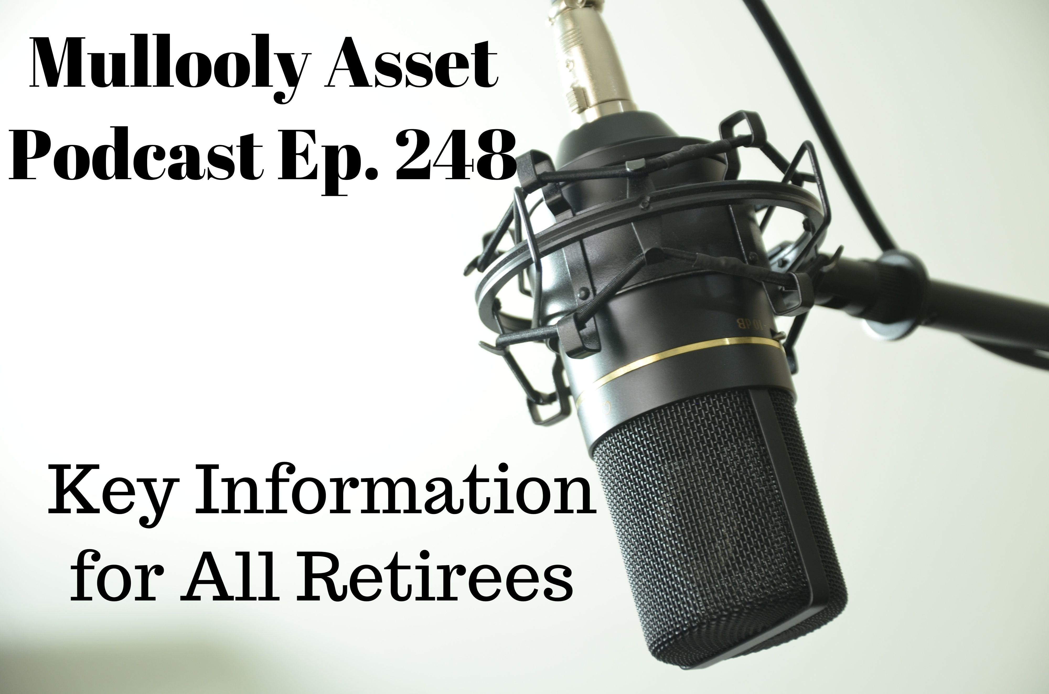 Ep. 248: Key Information for All Retirees