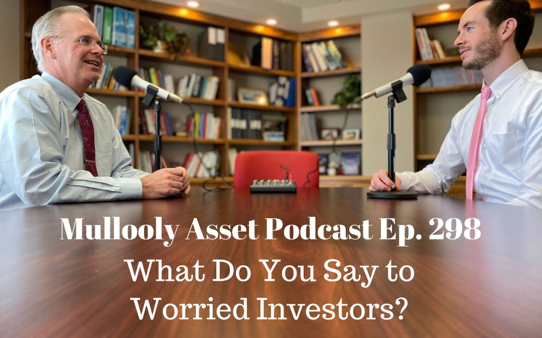 What Do You Say to Worried Investors?