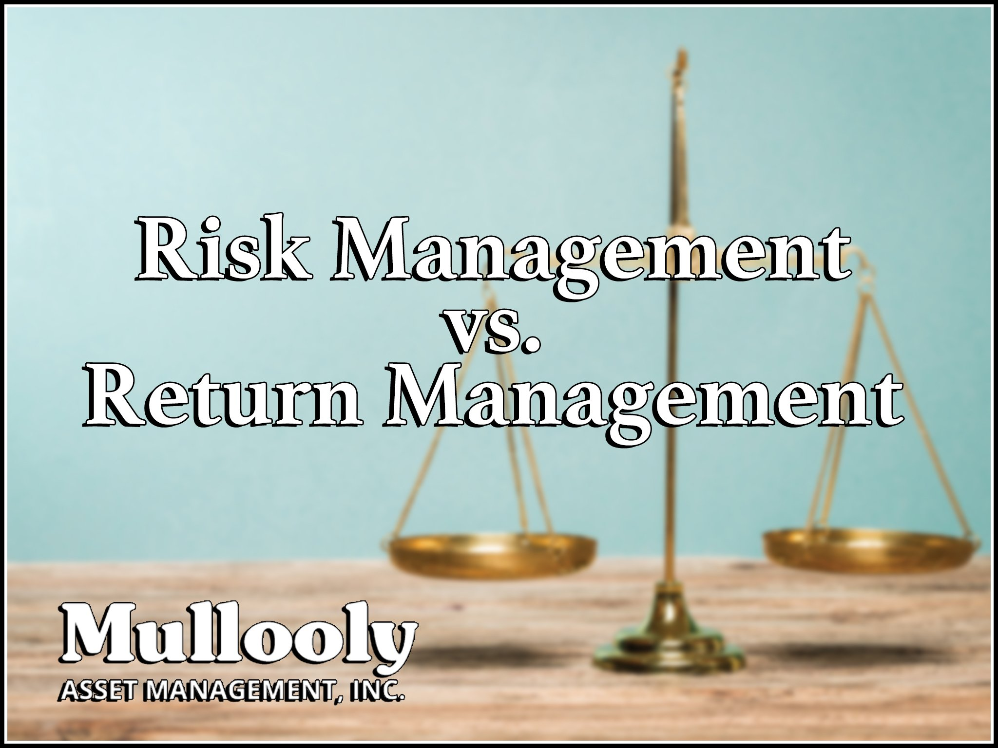 Risk Management vs. Return Management