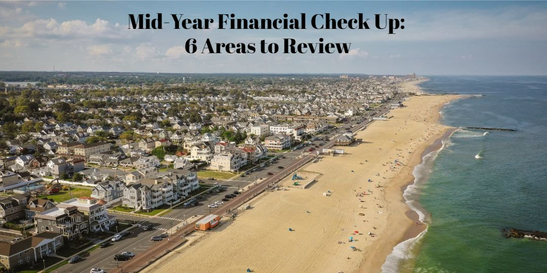 Mid Year Financial Check Up: 6 Areas to Review
