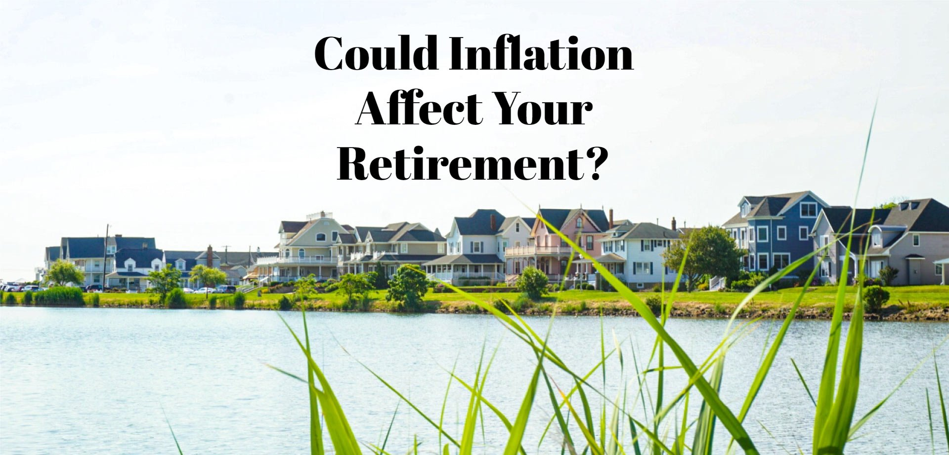 Could Inflation Affect Your Retirement