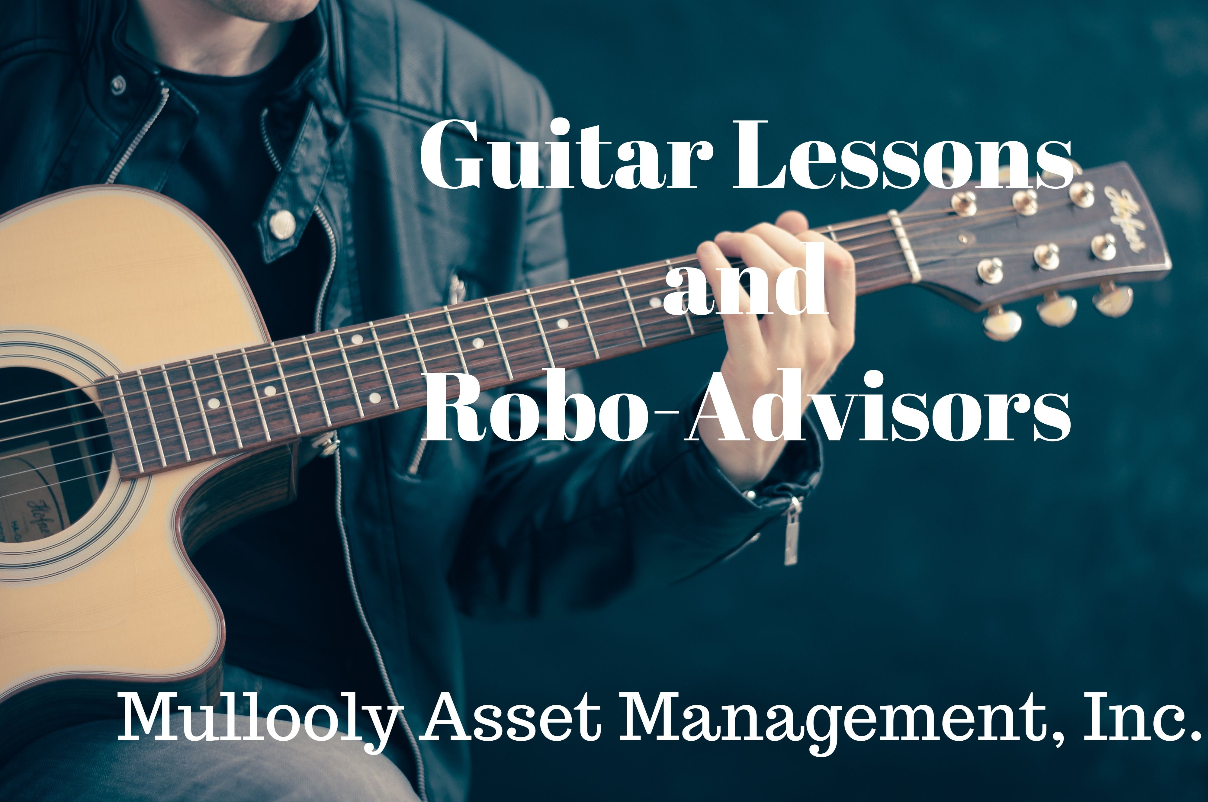 Guitar Lessons and Robo-Advisors