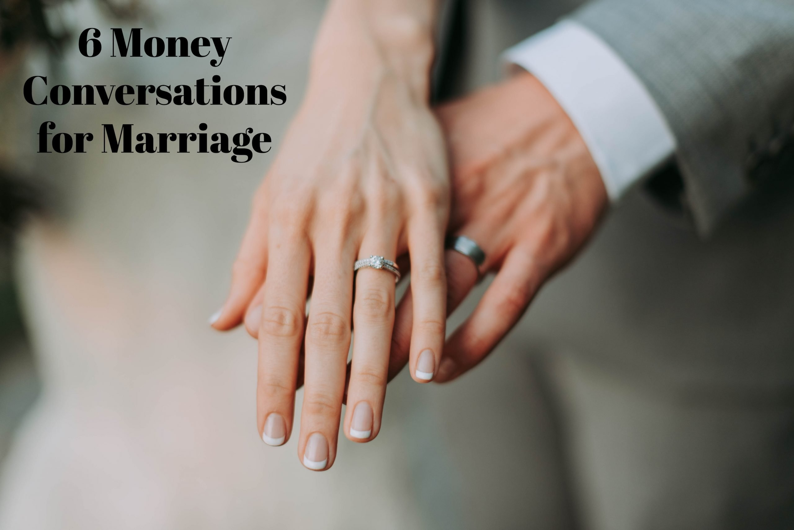 6 Money Conversations For Marriage